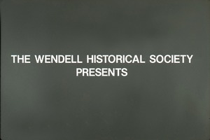 Wendell (Mass.) Bicentennial Celebration slide show: The Wendell Historical Society presents