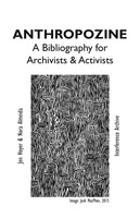 First page of Anthropozine: a bibliography for archivists and activists