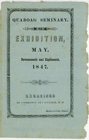 First page of Quaboag Seminary: Exhibition, May, seventeenth and eighteenth, 1847: Exercises to commence at             six o'clock, P.M.