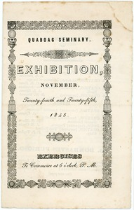Thumbnail of Quaboag Seminary: Exhibition, November, twenty-fourth and twenty-fifth, 1845: Exercises to commence at             six o'clock, P.M.