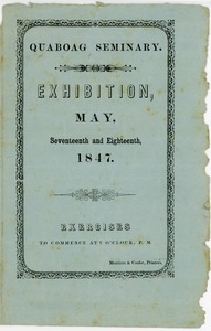 Thumbnail of Quaboag Seminary: Exhibition, May, seventeenth and eighteenth, 1847: Exercises to commence at             six o'clock, P.M.
