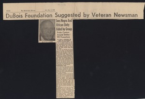 Thumbnail of Du Bois foundation suggested by veteran newsman Sees Negro and African unity aided by group