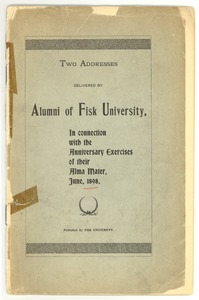 Thumbnail of Two addresses delivered by alumni of Fisk University in connection with the             anniversary exercises of their alma mater