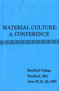 Thumbnail of Material culture: a conference Bradford College, Bradford, MA, June 20, 21, 22, 1980