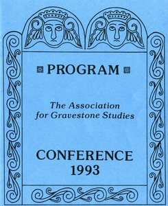 Thumbnail of The  Association for Gravestone Studies, 16th conference and annual meeting Connecticut College, New London, Connecticut, June 24-27, 1993 / Co-sponsored by the             New London County Historical Society and New London Landmarks, Inc.