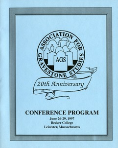Thumbnail of The  Association for Gravestone Studies, 20th conference and annual meeting Becker College, Leicester, Massachusetts, June 26-29, 1997