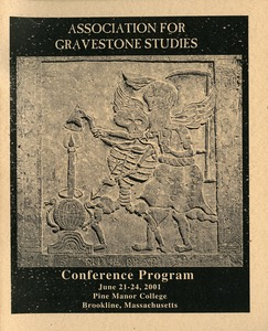 Thumbnail of The  Association for Gravestone Studies, 24th conference and annual meeting June 21-24, 2001, Pine Manor College, Brookline, Massachusetts