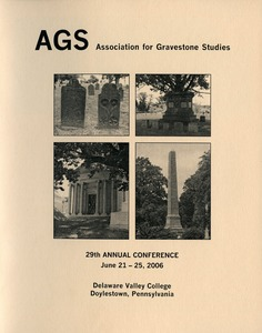 Thumbnail of The  Association for Gravestone Studies 29th annual meeting and conference :             Conference program June 21-25, 2006, Delaware Valley College, Doylestown, Pennsylvania