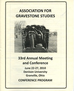 Thumbnail of The  Association for Gravestone Studies 33rd annual meeting and conference :             Conference program June 22-27, 2010, Denison University, Granville, Ohio