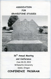 Thumbnail of Association for Gravestone Studies 36th annual meeting and conference :             Conference program June 18-23, 2013, Willamette University, Salem, Oregon