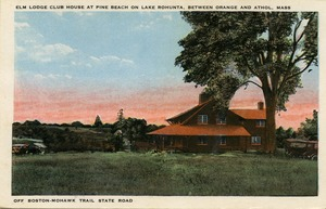 Thumbnail of Elm Lodge Club House at Pine Beach on Lake Rohunta, between Orange and Athol, Mass. Off Boston-Mohawk Trail State Road