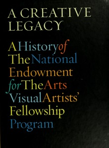 Thumbnail of A creative legacy a history of the National Endowment for the Arts Visual Artists' Fellowship Program, 1966-1995