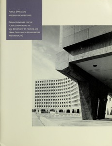 Thumbnail of Public space and modern architecture design guidelines for the plazas surrounding the U.S. Department of Housing and Urban Development Headquarters, Washington, DC