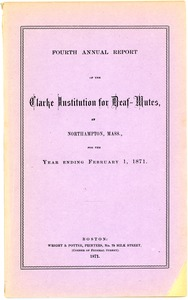 Thumbnail of Fourth Annual Report of the Clarke Institution for Deaf Mutes, 1871