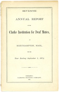 Thumbnail of Seventh Annual Report of the Clark Institution for Deaf Mutes, 1874