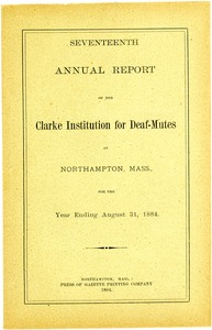 Thumbnail of Seventeenth Annual Report of the Clarke Institution for Deaf-Mutes, 1884