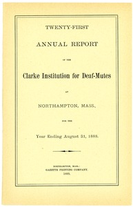 Thumbnail of Twenty-First Annual Report of the Clarke Institution for Deaf-Mutes, 1888