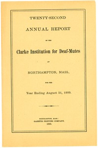 Thumbnail of Twenty-Second Annual Report of the Clarke Institution for Deaf-Mutes, 1889