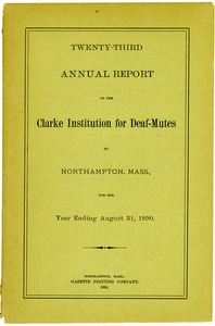 Thumbnail of Twenty-Third Annual Report of the Clarke Institution for Deaf-Mutes, 1890
