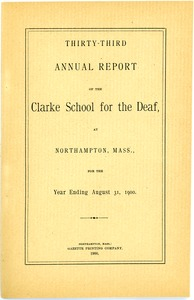Thumbnail of Thirty-Third Annual Report of the Clarke School for the Deaf, 1900