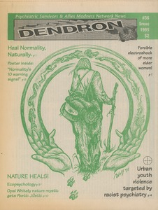 Thumbnail of Dendron psychiatric survivors & allies madness network news no. 36 Spring 1995