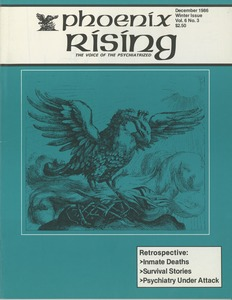 Thumbnail of Phoenix rising The voice of the psychiatrized vol. 6 no. 3 Winter Issue