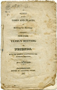 Thumbnail of An  account of the times and places, of holding the meetings constituting New-York Yearly Meeting         of Friends with the inferior constituting the superior meetings