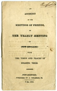Thumbnail of An  account of the meetings of Friends, in the Yearly Meeting of New-England with the times and places of holding them
