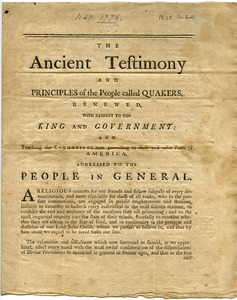 Thumbnail of The  ancient testimony and principles of the people called Quakers , renewed  with respect to the King and government ; and touching the commotions now             prevailing in these and other parts of America, addressed to the people in general