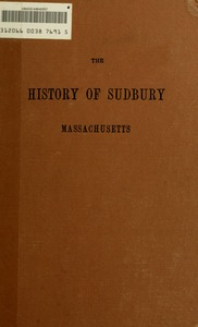 Thumbnail of The  history of Sudbury, Massachusetts, 1638-1889