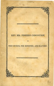 Thumbnail of The  church, the ministry, and slavery A discourse, delivered at Rutland, Mass., July 14, 1850