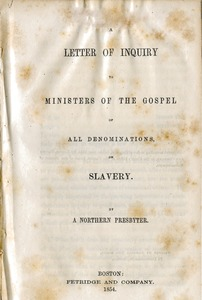 Thumbnail of A  letter of inquiry to ministers of the Gospel of all denominations, on slavery