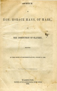 Thumbnail of Speech of Hon. Horace Mann, of Mass., on the institution of slavery Delivered in the House of Representatives, August 17, 1852