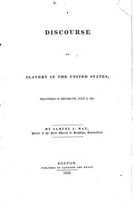 Thumbnail of A  discourse on slavery in the United States delivered in Brooklyn, July 3, 1831