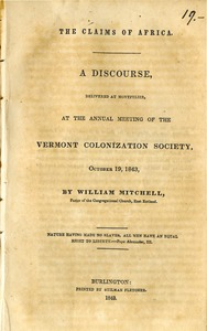 Thumbnail of The  claims of Africa a discourse delivered at Montpelier at the annual meeting of the Vermont Colonization Society, October 19, 1843