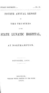 Thumbnail of Fourth Annual Report of the Trustees of the State Lunatic Hospital, at             Northampton, October, 1859 Public Document no. 25
