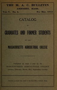 Thumbnail of Catalog of graduates and former students of the Massachusetts Agricultural College M.A.C. Bulletin vol. 5, no. 1