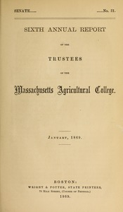 Thumbnail of Sixth annual report of the Trustees of the Massachusetts Agricultural College