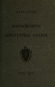 Thumbnail of Catalogue of the Massachusetts Agricultural College, 1905-1906