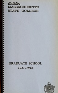 Thumbnail of Graduate School number 1941-1942 Bulletin Massachusetts State College 33, no. 8