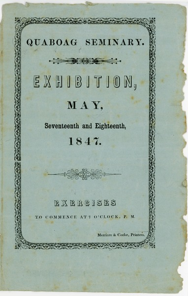 Quaboag Seminary: Exhibition, May, seventeenth and eighteenth, 1847: Exercises to commence at             six o'clock, P.M., May 1847