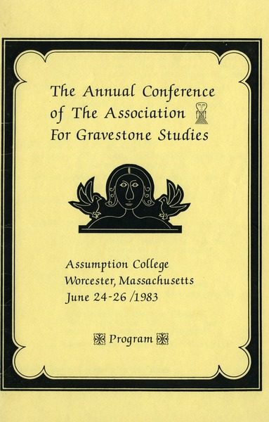 The  annual conference of the Association for Gravestone Studies : Program: Assumption College, Worcester, Massachusetts, June 24-26, 1983: , 1983