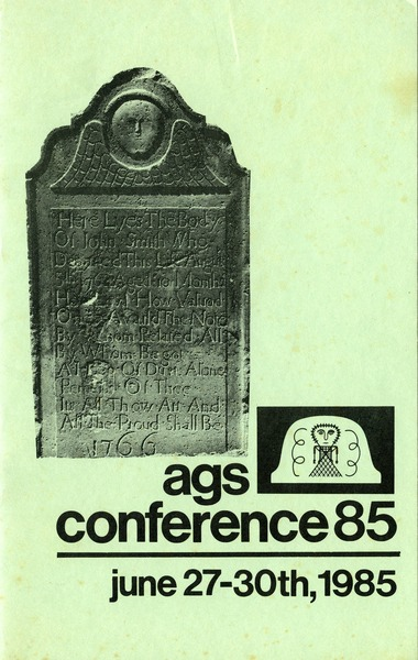 The  ninth annual meeting and conference, the Association for Gravestone Studies, co-sponsored by the Museum of American Folk Art: Rutgers University, New Brunswick, New Jersey, June 27, 28, 29, 30, 1985: , 1985