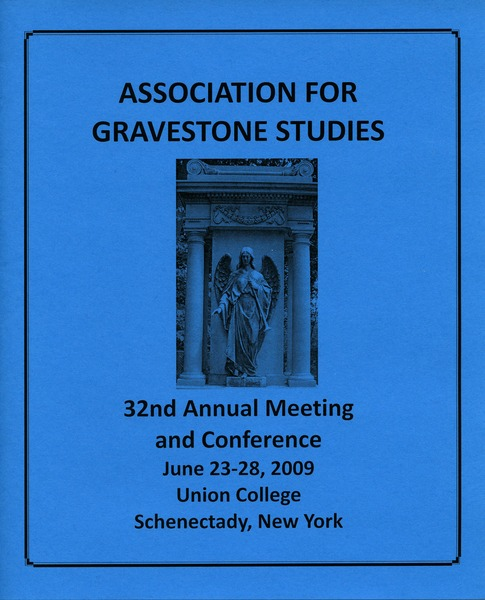 The  Association for Gravestone Studies 32nd annual meeting and conference: June 23-28, 2009, Union College, Schenectady, New York: , 2009