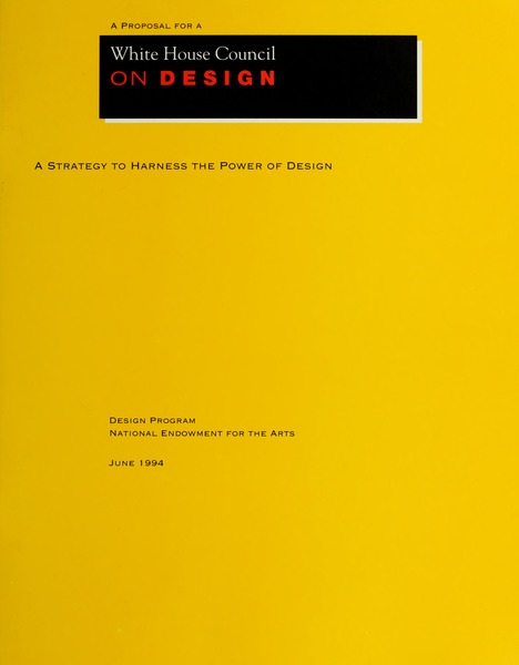 A Proposal for a White House Council on Design: a strategy to harness the power of design: , 1994
