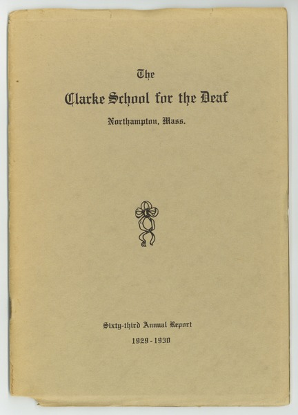 Sixty-Third Annual Report of the Clarke School for the Deaf, 1929-1930, 1930