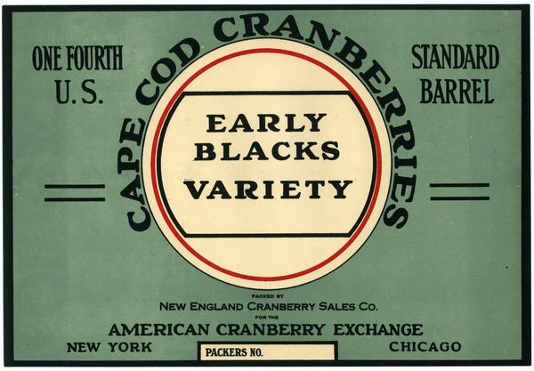 Cape Cod Cranberries : Early Blacks Variety: One fourth U.S. standard cranberry barrel crate label: , ca. 1925