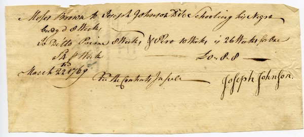 Receipt from Joseph Johnson to Moses Brown for educating Cudge, Prime, and Pero,         three men before their emancipation, ca. March 22, 1769