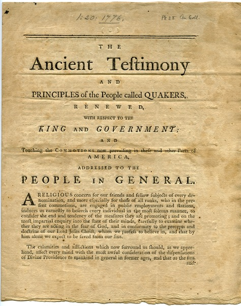 The  ancient testimony and principles of the people called Quakers , renewed : with respect to the King and government ; and touching the commotions now             prevailing in these and other parts of America, addressed to the people in general: , ca. 1776