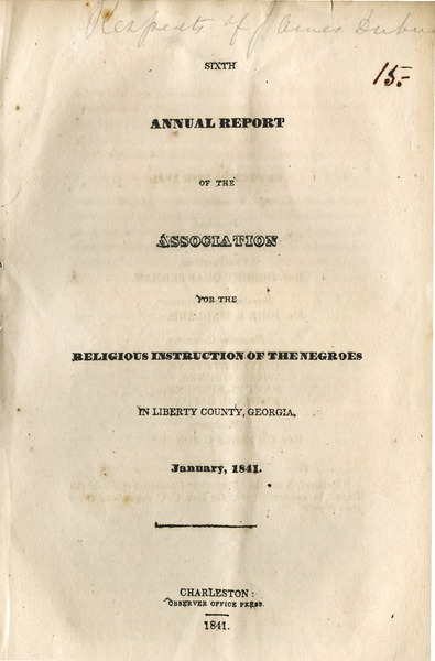 Sixth annual report of the Association for the religious instruction of the Negroes in Liberty county, Georgia, January, 1841, 1841